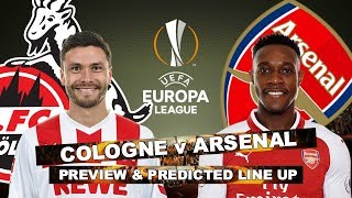 COLOGNE v ARSENAL - LET'S FINISH THE JOB AND WIN THE GROUP - MATCH PREVIEW