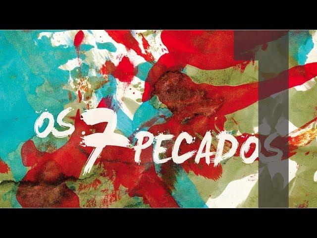 OS 7 PECADOS - 1 de 6 - Orgulho