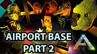 ARK SCORCHED EARTH EP 12 - AIRPORT BASE PART 2