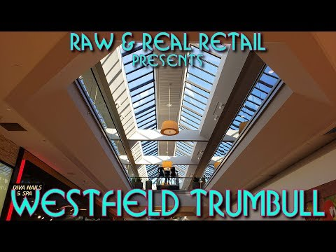 Westfield Trumbull - Raw & Real Retail