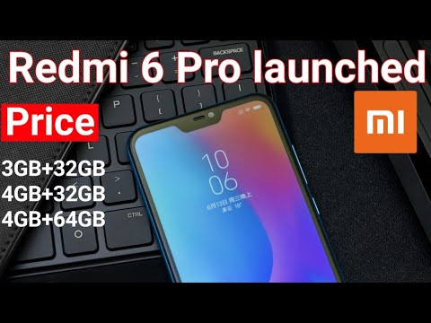 Xiaomi Redmi 6 Pro Launched : Redmi 6 Pro Price, Specifications &  Availability All details