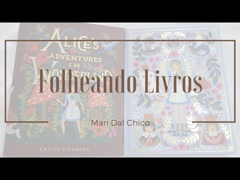 [Folheando Livros] Alice's Adventure in Wonderland Puffin and Anna Bond | Mari Dal Chico