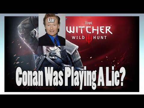 Conan Lies About The Upscaled 1080p Witcher 3?
