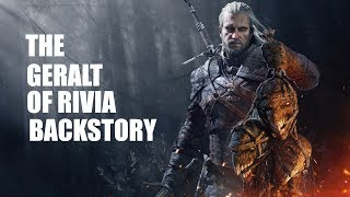 The Geralt Of Rivia Backstory