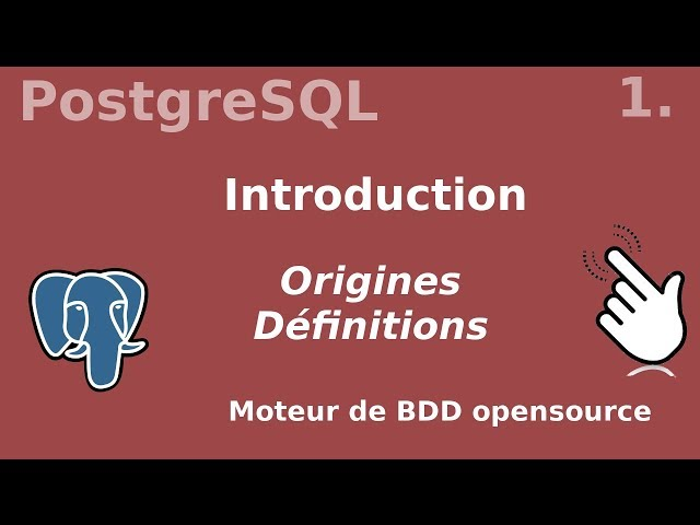 POSTGRESQL - 1. INTRODUCTION | TUTOS FR