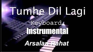 Tumhe Dillagi - Rahat Fateh Ali Khan - Keyboard Instrumental - Piano cover by Arsalan Rahat