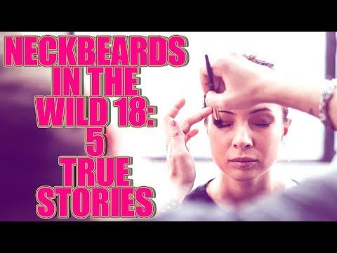 NECKBEARDS IN THE WILD 18 5 TRUE TALES