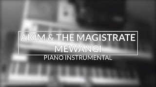 Akim & The Magistrate - Mewangi (Piano Instrumental Cover)