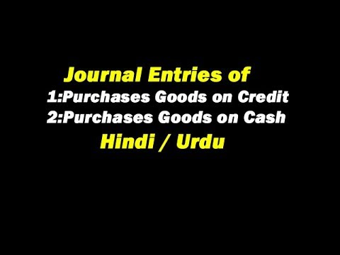 Journal Entries Of Purchases Goods On Credit &  Purchases Goods On Cash In Hindi / Urdu