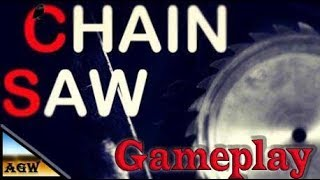 CHAIN SAW Gameplay (PC game)