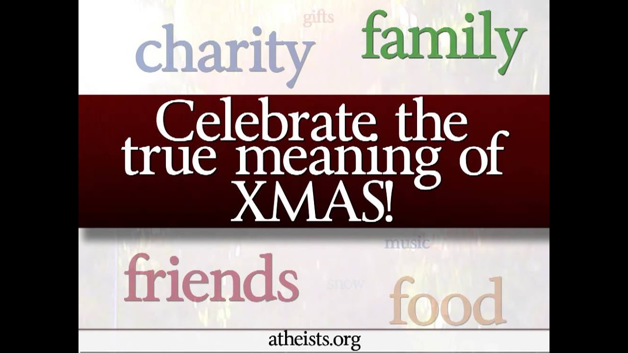 American Atheists: Celebrate the True Meaning of XMAS - Happy ...