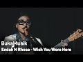 Endah N Rhesa - Wish You Were Here | Bukamusik