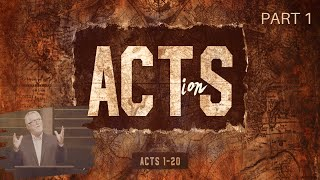 """Acts (Part 1) 