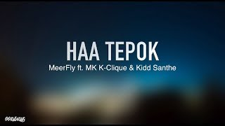 HAA TEPOK - MeerFly Ft. Kidd Santhe & MK   K-Clique Lirik