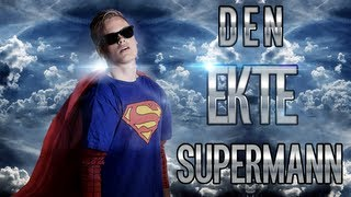 Den EKTE Supermann