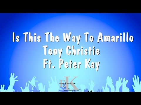 Is This The Way To Amarillo - Tony Christie Ft. Peter Kay (Karaoke Version)