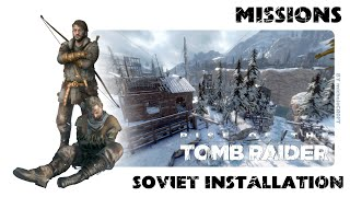 RISE OF THE TOMB RAIDER 100% Walkthrough - Soviet Installation: Missions