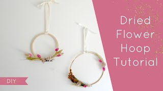 DIY Dried Flower Hoop Tutorial | 2 Ways