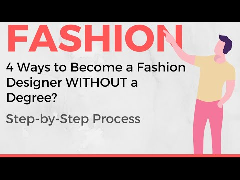 How To Become Fashion Designer WITHOUT A Degree? (4 Ways)