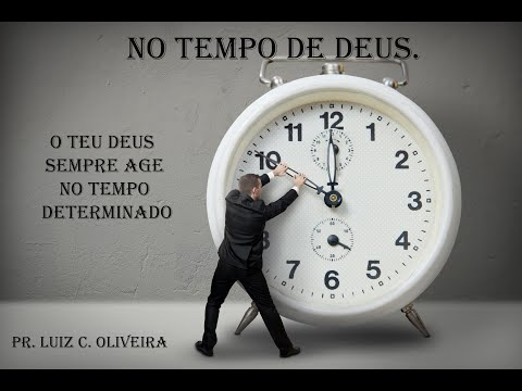 No Tempo de Deus - Pr. Luiz Carlos Oliveira