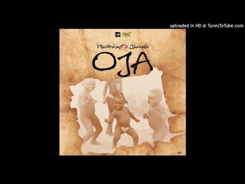 Masterkraft ft Olamide - OJA