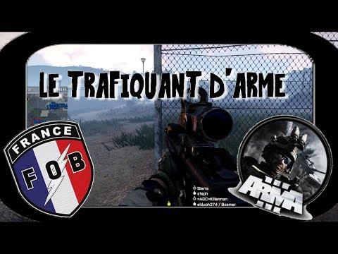 Le Trafiquant D'arme I =FOB= OPEX I ARMA 3