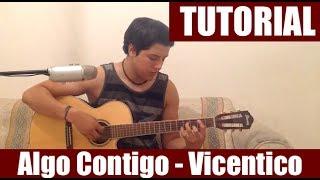Como tocar Algo Contigo de Vicentico (HD) - Tutorial en Guitarra