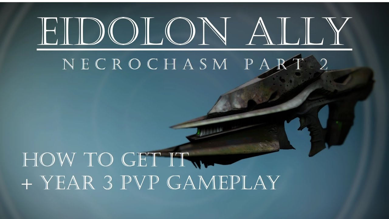 Destiny Eidolon Ally Necrochasm Part 2 How To Get Year 3 Pvp Gameplay Youtube