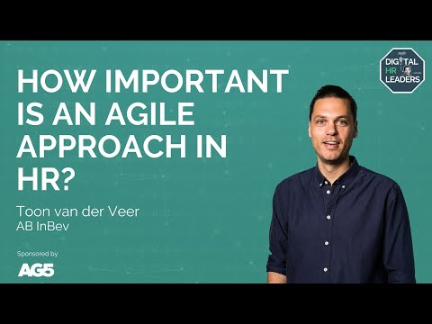 Download HOW IMPORTANT IS AN AGILE APPROACH IN HR? Interview with Toon van der Veer