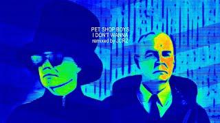 Pet Shop Boys - I Don't Wanna (JCRZ Endless 'Snapped' Club Remix)