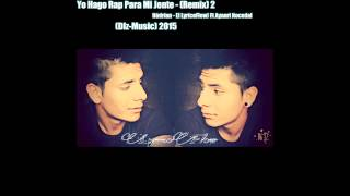 03 ►Yo Hago Rap Para Mi Jente Remix 2 - Hadrian - (El LyricoFlow) Ft Ayaari Nocedal (Dlz-Music) 2015