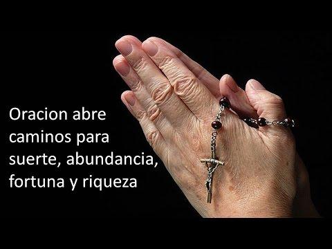 Oracion abre caminos para la suerte, abundancia,prosperidad, fortuna, riqueza.