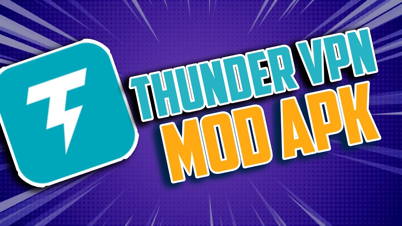 Thunder VPN MOD APK || Thunder VPN - A Fast, Unlimited, Free VPN Proxy Mod  Apk 2 4 11