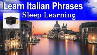 Learn Italian ★ Sleep Learning ★ 100 Italian Phrases For Beginners