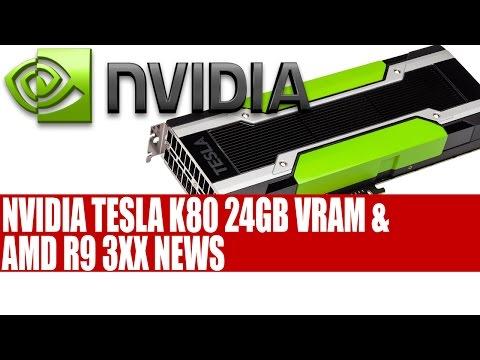Nvidia Tesla K80   24GB Of VRAM 8 TFLOPS Performance & AMD R9 3XX Fiji News