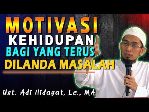 Motivasi Kehidupan Untuk Yang Terus Dilanda Masalah | Ustad Adi Hidayat, Lc., MA