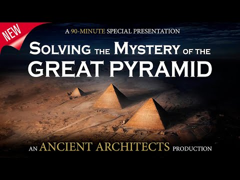 Solving the Mystery of the Great Pyramid of Egypt (2020 Documentary) | Ancient Architects