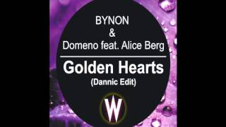 BYNON & Domeno feat. Alice Berg - Golden Hearts (Dannic Edit)