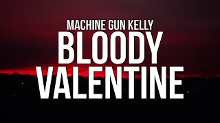 Machine Gun Kelly - Bloody Valentine (Lyrics)