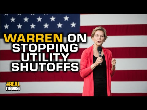 Elizabeth Warren Says We Must Stop Utility Cutoffs During The Pandemic