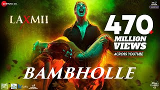 BamBholle Video Song - Laxmii