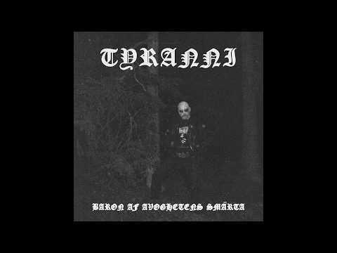 Tyranni - Baron af Avoghetens Smärta (Full Album)