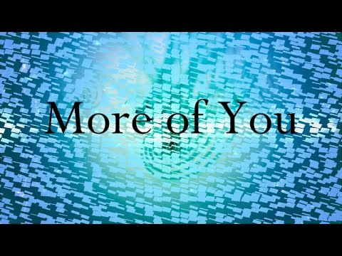 Colton Dixon - More of You (Lyric Video)