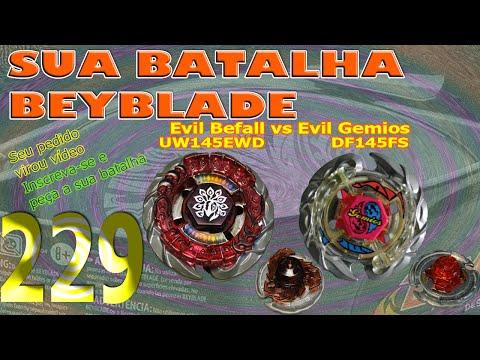 Sua Batalha Beyblade 229 -  Evil Befall UW145EWD vs Evil Gemios DF145FS (Your Beyblade Battle)