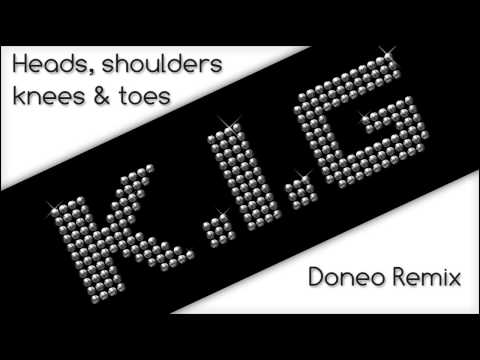 K.I.G Heads, Shoulders, Knees & Toes(Doneo Remix)