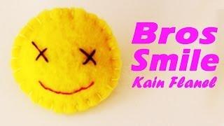 Repeat youtube video Cara Membuat Bros Smile Dari Kain Flanel