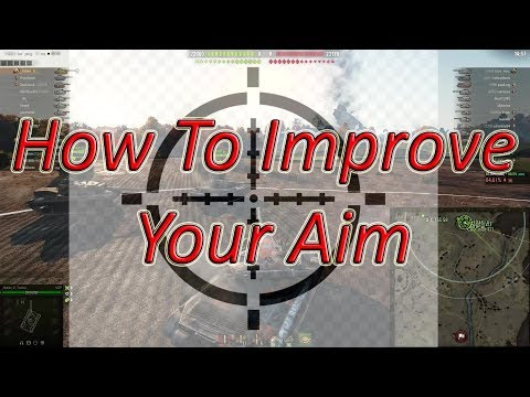 World Of Tanks | How To Improve Your Aim (tutorial)