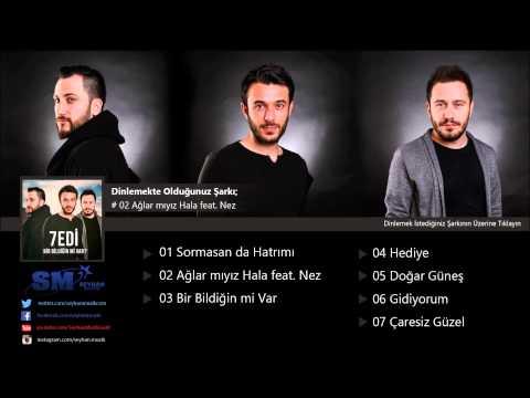 7edi - Ağlar mıyız Hala feat  Nez