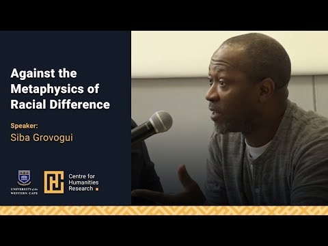 Against the Metaphysics of Racial Difference by Siba Grovogui (Cornell University, USA)