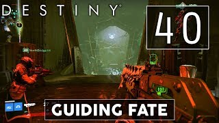 [40] Guiding Fate (Let's Play Destiny: King's Fall raid w/ GaLm, Goon, and friends)